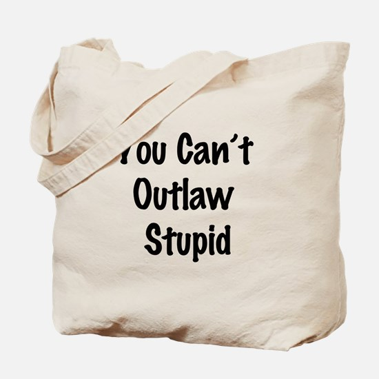 Outlaw stupid Tote Bag