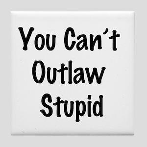 Outlaw stupid Tile Coaster