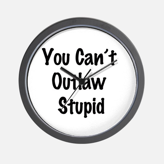 Outlaw stupid Wall Clock