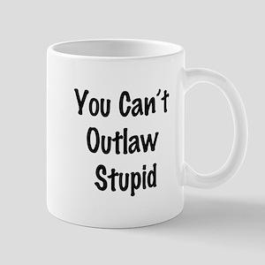 Outlaw stupid Mug