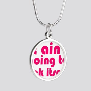 it aint going to lick itself Silver Round Necklace
