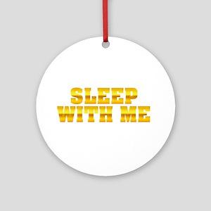 Sleep With Me Ornament (Round)