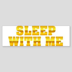 Sleep With Me Bumper Sticker
