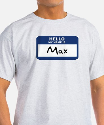 Hello: Max Ash Grey T-Shirt