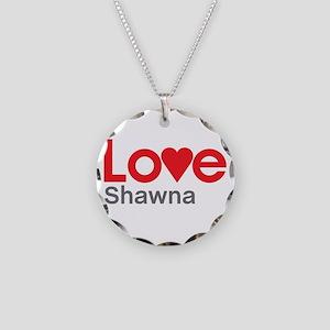 I Love Shawna Necklace