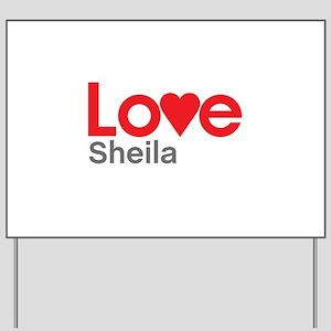I Love Sheila Yard Sign
