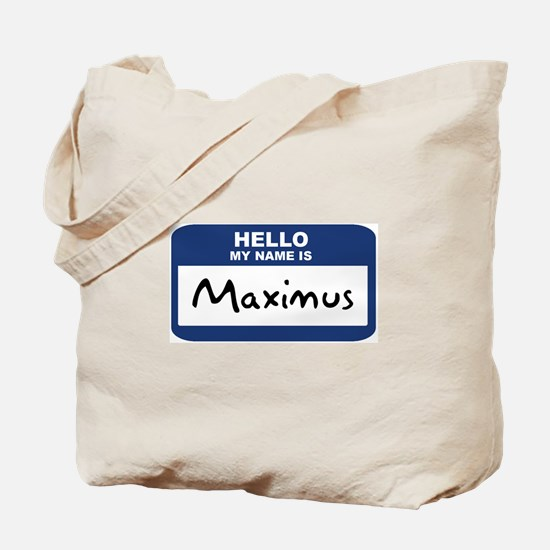 Hello: Maximus Tote Bag