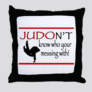 JUDON'T know who your messing with Judo Logo Throw