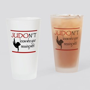 JUDON'T know who your messing with Judo Logo Drink