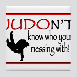JUDON'T know who your messing with Judo Logo Tile