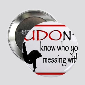 """JUDON'T know who your messing with Judo Logo 2.25"""""""