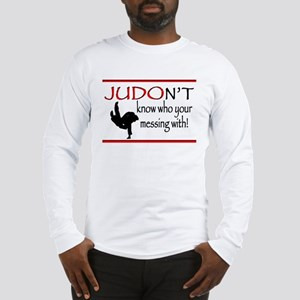 JUDON'T know who your messing with Judo Logo Long
