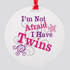 Im Not Afraid I Have Twins Ornament