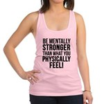 Be mentally Stronger.. Racerback Tank Top