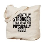 Be mentally Stronger.. Tote Bag