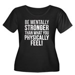 Be mentally Stronger.. Women's Plus Size Scoop Nec