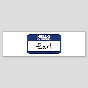 Hello: Earl Bumper Sticker