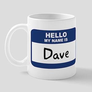 Hello: Dave Mug