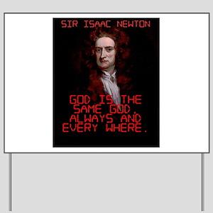 God Is The Same God - Isaac Newton Yard Sign