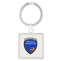 Police Serving Proudly Square Keychain