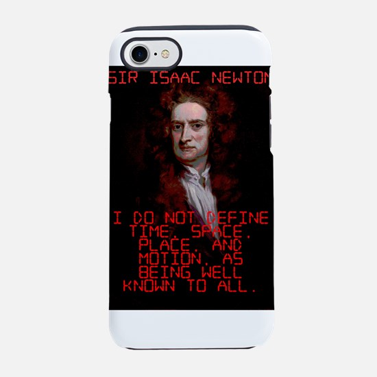 I Do Not Define Time - Isaac Newton iPhone 7 Tough