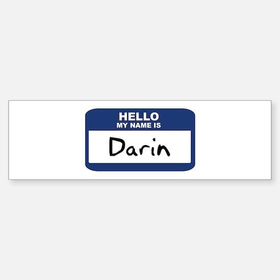 Hello: Darin Bumper Bumper Bumper Sticker