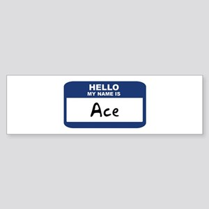 Hello: Ace Bumper Sticker