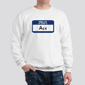 Hello: Ace Sweatshirt