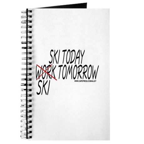 Ski Today Work Tomorrow Journal
