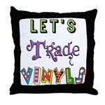 Let's Trade Vinyls Throw Pillow