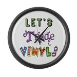 Let's Trade Vinyls Large Wall Clock