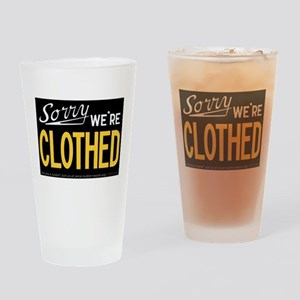 Sorry - WE'RE CLOTHED Drinking Glass