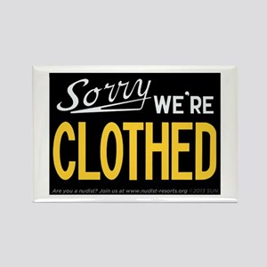 Sorry - WE'RE CLOTHED Rectangle Magnet