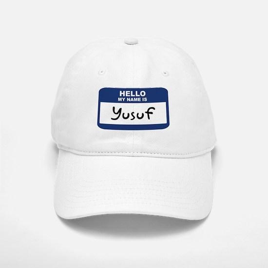 Hello: Yusuf Baseball Baseball Cap
