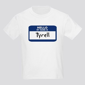 Hello: Tyrell Kids T-Shirt