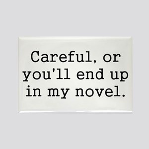 Careful, or you'll end up in my novel. Magnets