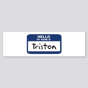 Hello: Triston Bumper Sticker