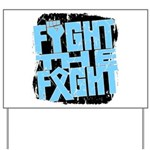 Fight The Fight Prostate Cancer Yard Sign