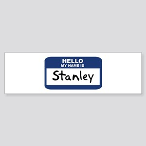 Hello: Stanley Bumper Sticker