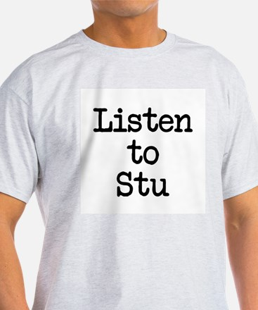 Listen to Stu T-Shirt