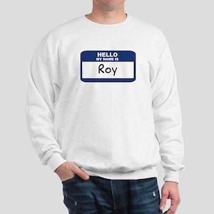 Hello: Roy Sweatshirt