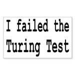 I Failed The Turing Test Computer Sticker (Rectang