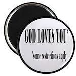 God Loves You Restrictions Apply Magnet