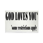 God Loves You Restrictions Apply Rectangle Magnet