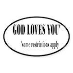 God Loves You Restrictions Apply Sticker (Oval)