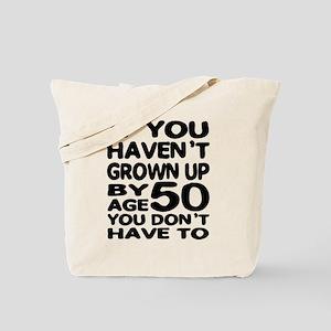 Grown Up by 50 Tote Bag