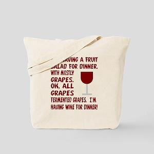 I'm having wine for dinner Tote Bag