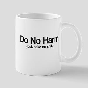 Do no harm take no shit Mug
