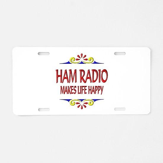 Ham Radio Life Happy Aluminum License Plate