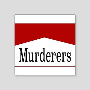 MURDERERS Sticker